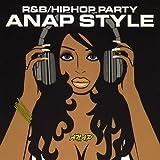 R&B/ヒップホップ・パーティ~ANAP STYLE~ エイベックス・トラックス