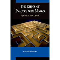 The Ethics of Practice With Minors: High Stakes, Hard Choices
