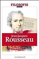 Jean-Jacques Rousseau: een rusteloos genie