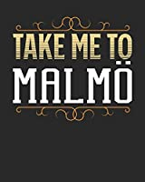 Take Me To Malmoe: Malmoe Travel Journal| Malmoe Vacation Journal | 150 Pages 8x10 | Packing Check List | To Do Lists | Outfit Planner And Much More