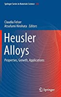 Heusler Alloys: Properties, Growth, Applications (Springer Series in Materials Science)