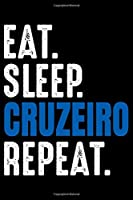 Eat. Sleep. Cruzeiro Repeat.: Notebook   Blank Paper Book  Unlined pages journal to jot down your thoughts, notes, dreams and desires   Draw, writing and sketching diary   6x9 inch   120 Pages