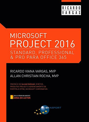 Microsoft Project 2016: Standard, Professional & Pro for Office 365 (Portuguese Edition)