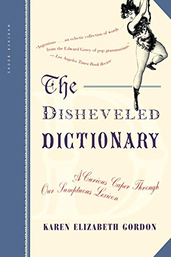 Download The Disheveled Dictionary: A Curious Caper Through Our Sumptuous Lexicon 0618381961