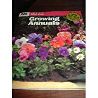 Growing Annuals (Nk Lawn and Garden Step-By-Step Visual Guides)