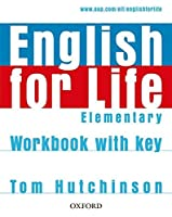 English for Life Elementary: Workbook with Key by Tom Hutchinson(2007-04-05)