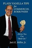 Plain Vanilla Tips for Commercial Borrowers