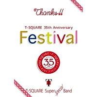 """T-SQUARE 35th Anniversary""""Festival"""""""
