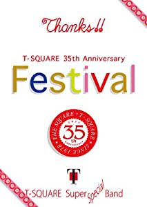 "T-SQUARE 35th Anniversary""Festival"" [Blu-ray]"