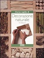 Corso rapido di decorazione naturale