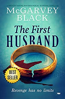 The First Husband: a breath-taking psychological suspense thriller by [Black, McGarvey]