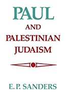Paul and Palestinian Judaism: A Comparison of Patterns of Religion
