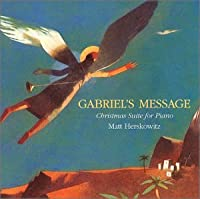 Gabriel's Message: Christmas Suite for Piano