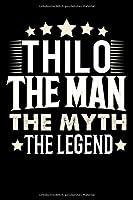 Notizbuch: Thilo The Man The Myth The Legend (120 karierte Seiten als u.a. Tagebuch, Reisetagebuch fuer Vater, Ehemann, Freund, Kumpe, Bruder, Onkel und mehr)