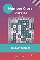 Number Cross Puzzles - 200 Easy Puzzles 9x9 vol.1