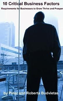 10 Critical Business Factors by [Budvietas, Peter]
