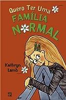 Quero Ter Uma Família Normal