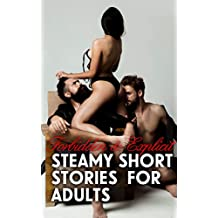 Forbidden&Explicit Steamy Short Stories for Adults (Short Erotic Romance for Adults Book 1)