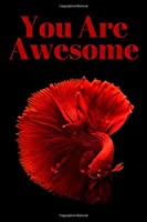 You Are Awesome: College Lined Inspirational Notebook, Journal, Diary (100 Pages, Lined, 6 x 9)