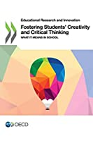 Fostering Students' Creativity and Critical Thinking (Educational research and innovation)