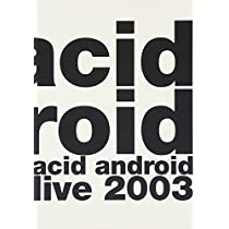 acid android live 2003 [DVD]
