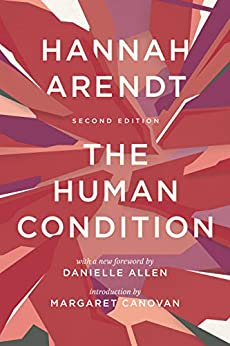 The Human Condition: Second Edition by [Arendt, Hannah]