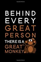 """Behind every great person there is a great monkey: Blank Lined Journal Notebook, 6"""" x 9"""", Monkey journal, Monkey notebook, Ruled, Writing Book, Notebook for Monkey lovers, Monkey day gifts"""