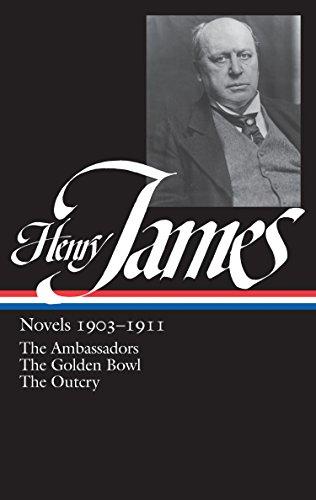 Henry James: Novels 1903-1911 (LOA #215): The Ambassadors / The Golden Bowl / The Outcry (English Edition)