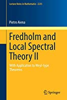 Fredholm and Local Spectral Theory II: With Application to Weyl-type Theorems (Lecture Notes in Mathematics)