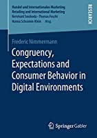 Congruency, Expectations and Consumer Behavior in Digital Environments (Handel und Internationales Marketing Retailing and International Marketing)