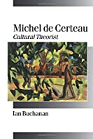 Michel de Certeau (Published in association with Theory, Culture & Society)
