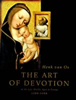 The Art of Devotion, 1300-1500: In the Late Middle Ages in Europe