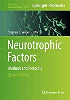 Neurotrophic Factors: Methods and Protocols (Methods in Molecular Biology)