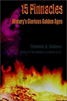 15 Pinnacles: History's Glorious Golden Ages