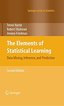 The Elements of Statistical Learning: Data Mining, Inference, and Prediction, Second Edition (Springer Series in Statistics) by [Hastie, Trevor, Tibshirani, Robert, Friedman, Jerome]