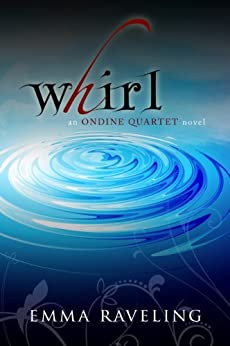 Whirl (Ondine Quartet Book 1) by [Raveling, Emma]