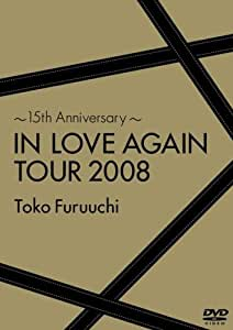 ~15th Anniversary~IN LOVE AGAIN TOUR 2008 [DVD]