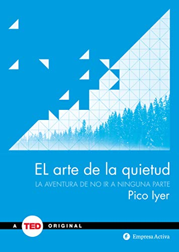 Download El arte de la quietud / The Art of Stillness: La Aventura De No Ir a Ninguna Parte / Adventures in Going Nowhere 849292134X