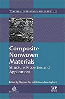 Composite Nonwoven Materials: Structure, Properties and Applications (Woodhead Publishing Series in Textiles)