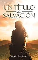 Un título de salvación