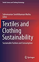 Textiles and Clothing Sustainability: Sustainable Fashion and Consumption (Textile Science and Clothing Technology)