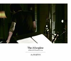 The Afterglow-A World Of Pandemonium- [Blu-ray]