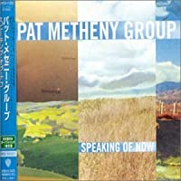 Speaking of Now by Pat Metheny (2002-03-19)