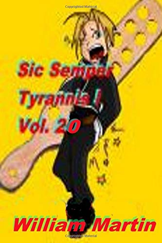 Download Sic Semper Tyrannis ! - Volume 20: The Decline and Fall of Child Protective Services 1520436203