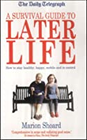 A Survival Guide to Later Life (Daily Telegraph)