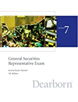 Series 7: Series 7 General Securities Representative Exam License Exam Manual (General Securities Representative Exam License Exam Manua-(Series 7))