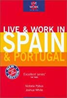 Live & Work in Spain and Portugal (Live and Work)
