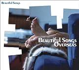 Beautiful Songs Overseas