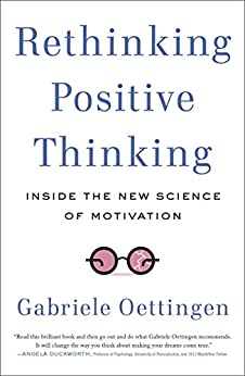 [Oettingen, Gabriele]のRethinking Positive Thinking: Inside the New Science of Motivation (English Edition)