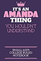 It's An Amanda Thing You Wouldn't Understand Small (6x9) College Ruled Notebook: A cute notebook or notepad to write in for any book lovers, doodle writers and budding authors!